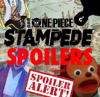 One Piece Stampede – Spoiler Talk! – The Library of Ohara